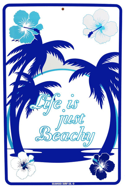 Life is Just Beachy Metal Sign