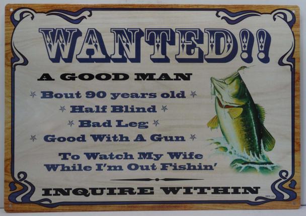 Wanted Good Man Fishing