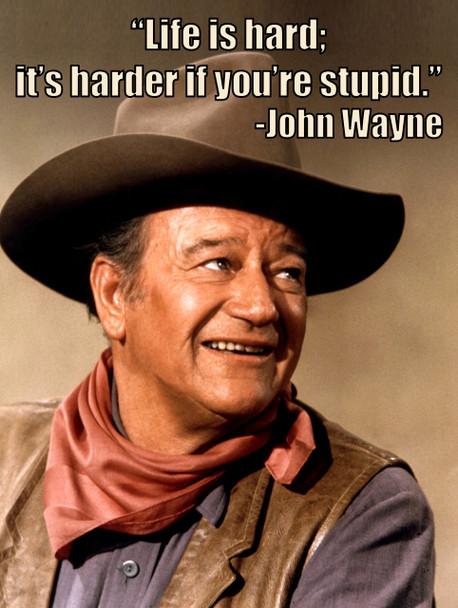 Life is Hard John Wayne Quote Metal Sign