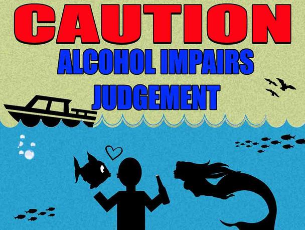 Caution Alcohol Impairs Judgement