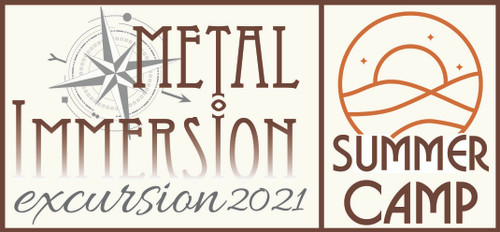 Metal Immersion - Summer Camp 2021 *Waitlist Only*
