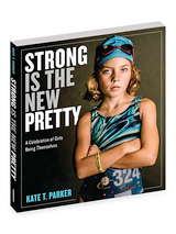 Strong Is The New Pretty  - Kate T. Parker