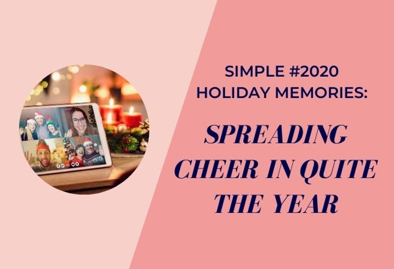 Simple #2020 Holiday Memories: Spreading Cheer in quite the year