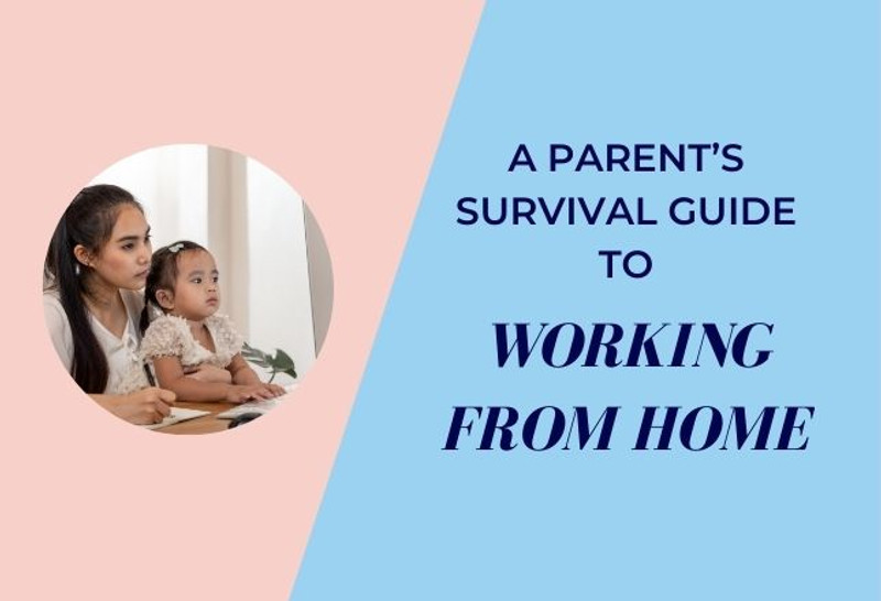 A Parent's Survival Guide to Working From Home