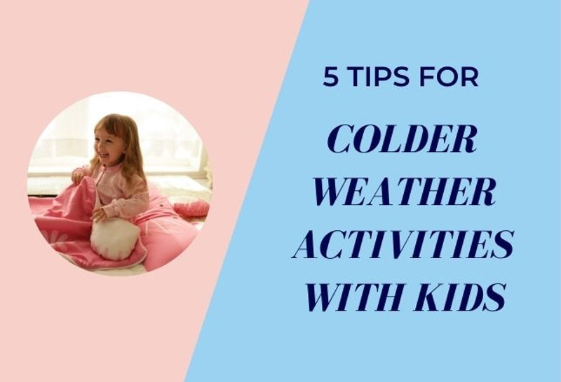 Parenting in a Pandemic: 5 Tips for Colder Weather Activities with Kids