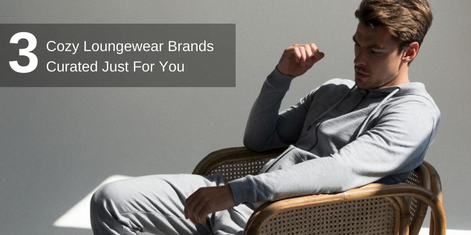 3 Cozy Loungewear Brands Curated Just For You