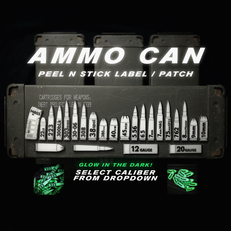 PS Patch Design Ammo Can GITD Peel N Stick Label / Patches (Multiple Caliber Options)