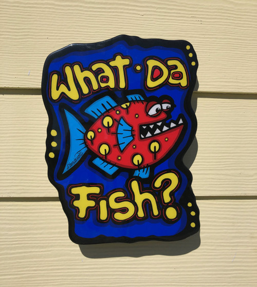 What Da Fish! Wall Sign