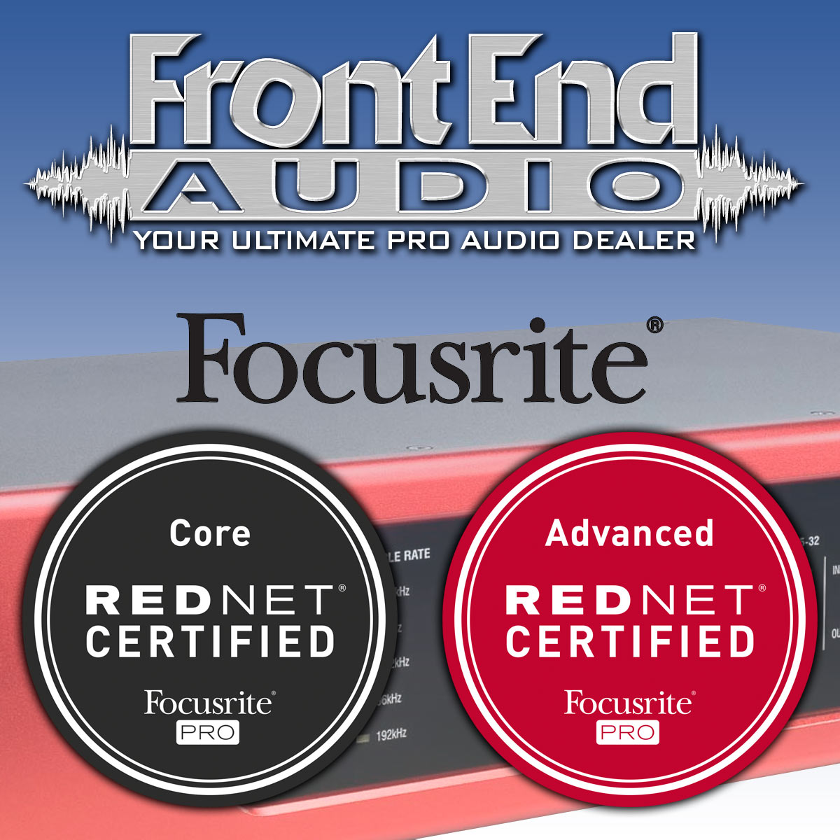 Front End Audio is Focusrite RedNet Certified