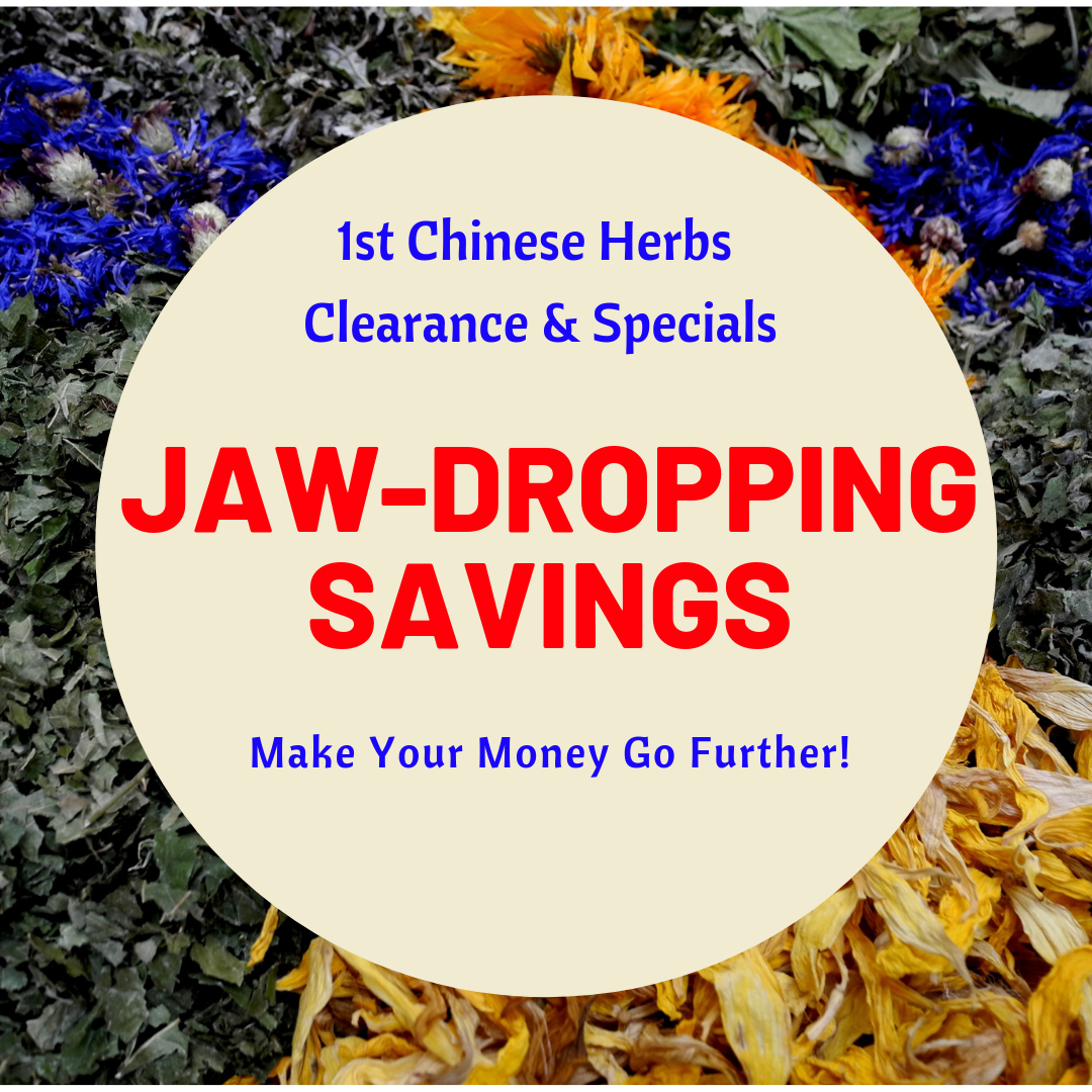 1st Chinese Herbs Clearance and Specials Page - Ultimate Savings For You