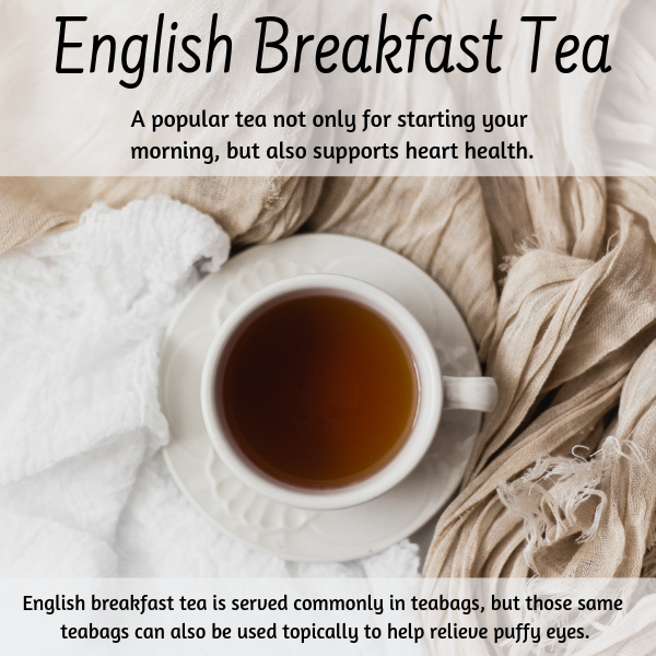 English Breakfast tea is a black tea typically taken with a morning meal. It has a strong taste for a perky morning tea.