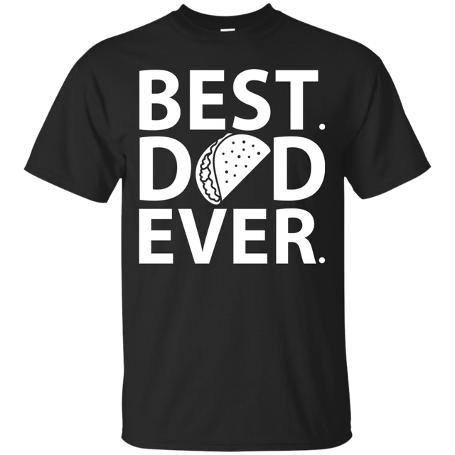 Father S Day T Shirts Taco Best Dad Ever Masswerks Store