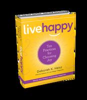 Live Happy: 10 Practices for Choosing Joy