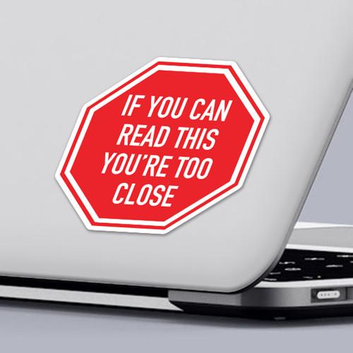 Funny 2020 Quarantine Sticker If You Can Read This You're Too Close Sticker Design