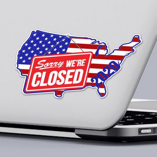 Funny 2020 Quarantine Sticker with Sorry We're Closed American Flag Sticker Design