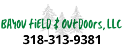 Bayou Field & Outdoors, LLC 318-313-9381