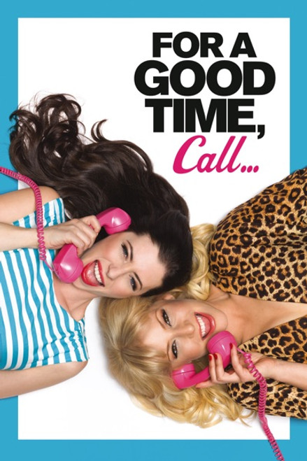 For A Good Time, Call [Movies Anywhere HD, Vudu HD or iTunes HD via Movies Anywhere]
