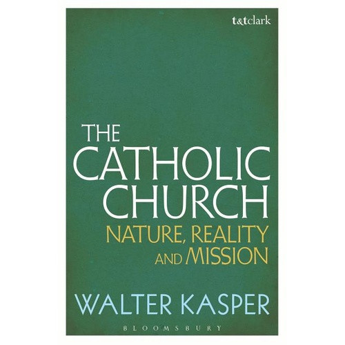Book: The Catholic Church - Nature Reality and Mission
