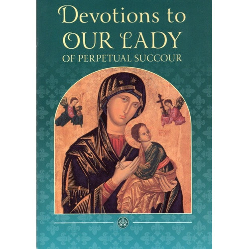 Booklet: Devotions to Our Lady Of Perpetual Succour