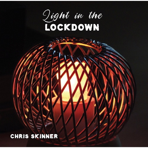 CD: Light in the Lockdown - Chris Skinner