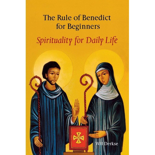 The Rule of Benedict for Beginners