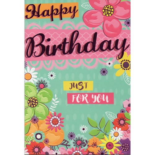 Card: Happy Birthday Just for You - Flowers