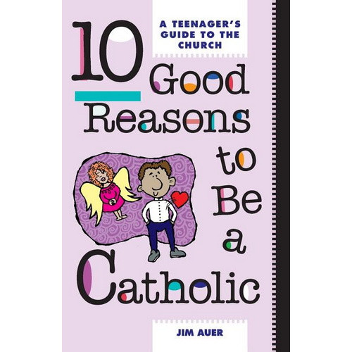 Book: 10 Good Reasons to Be a Catholic