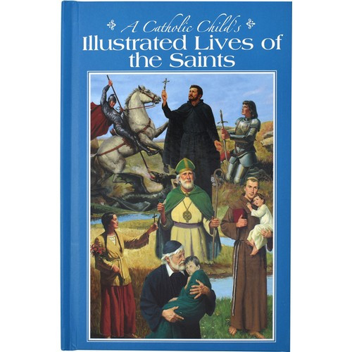 Book: A Catholic Child's Illustrated Lives of the Saints - Hardcover