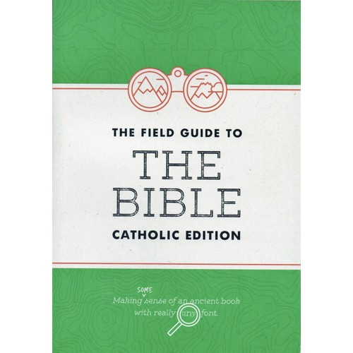 Book:  The Field Guide to The Bible (Catholic Edition)