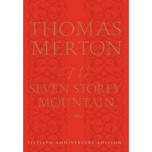 Book: The Seven Storey Mountain - 50th Anniversary Hardcover Edition