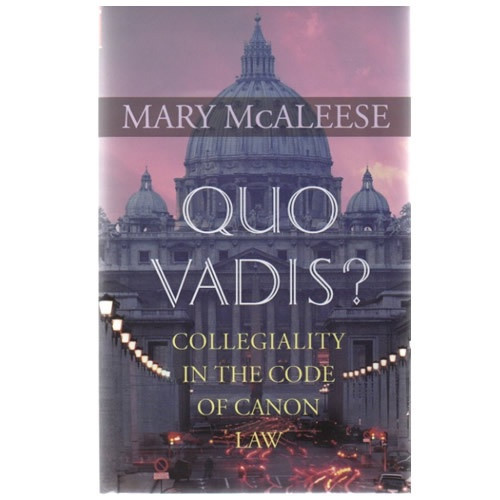 Book: Quo Vadis? Collegiality in the Code of Canon Law