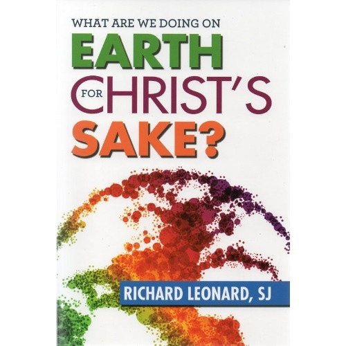Book: What Are We Doing On Earth For Christ's Sake?