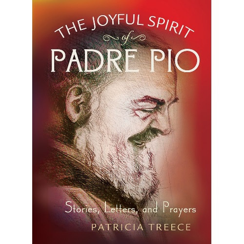 Book: The Joyful Spirit of Padre Pio - Stories, Letters and Prayers