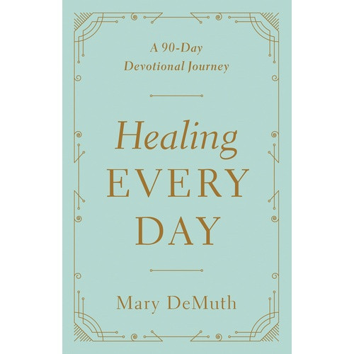 Journal:  Healing Every Day A 90 Day Book