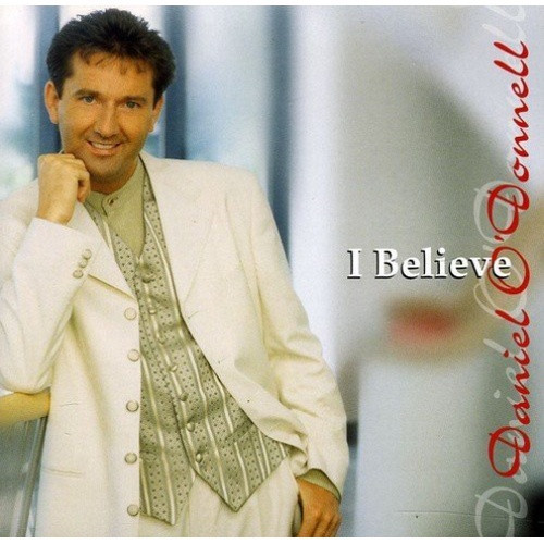 CD: I Believe - Daniel O'Donnell