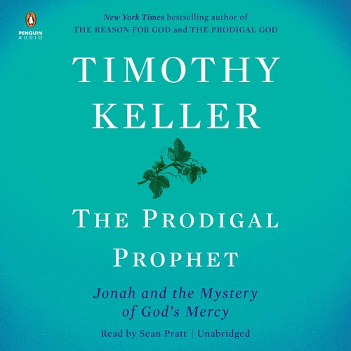 Audiobook: The Prodigal Prophet -  Jonah and the Mystery of God's Mercy