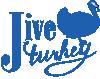 Jive Turkey