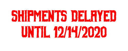 Shipping Delayed Untill 12/14/2020