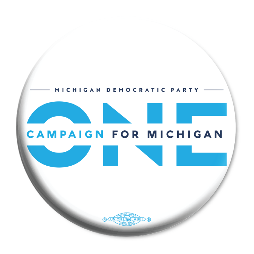 """ONE Campaign for Michigan (2.25"""" Mylar Button -- Pack Of Two!)"""