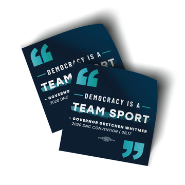 "Democracy Is A Team Sport (4"" x 4"" Vinyl Sticker -- Pack of Two!)"
