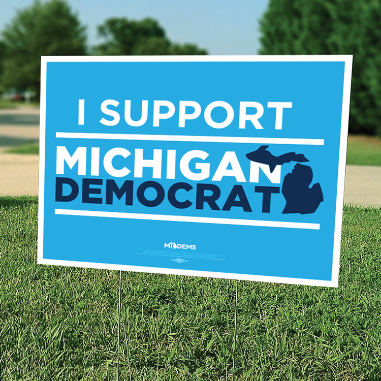 "I Support Michigan Democrats (18"" x 24"" Horizontally Oriented Coroplast Yard Sign)"