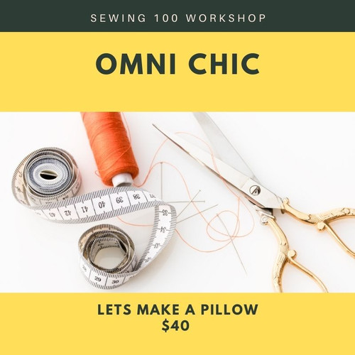 Sewing 100 Workshop: Let's Make a Pillow!