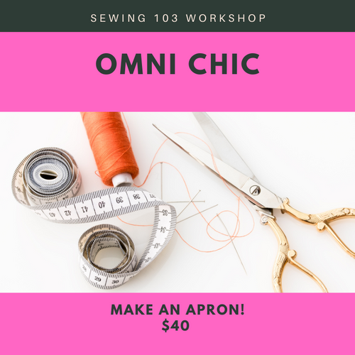 Sewing 103 Workshop: Create your Own Apron