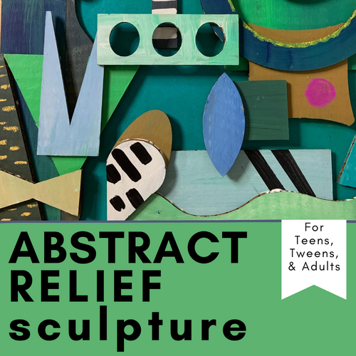 Abstract Relief Sculpture - a painting and design exploration for teens, tweens, and adults | small hands big art