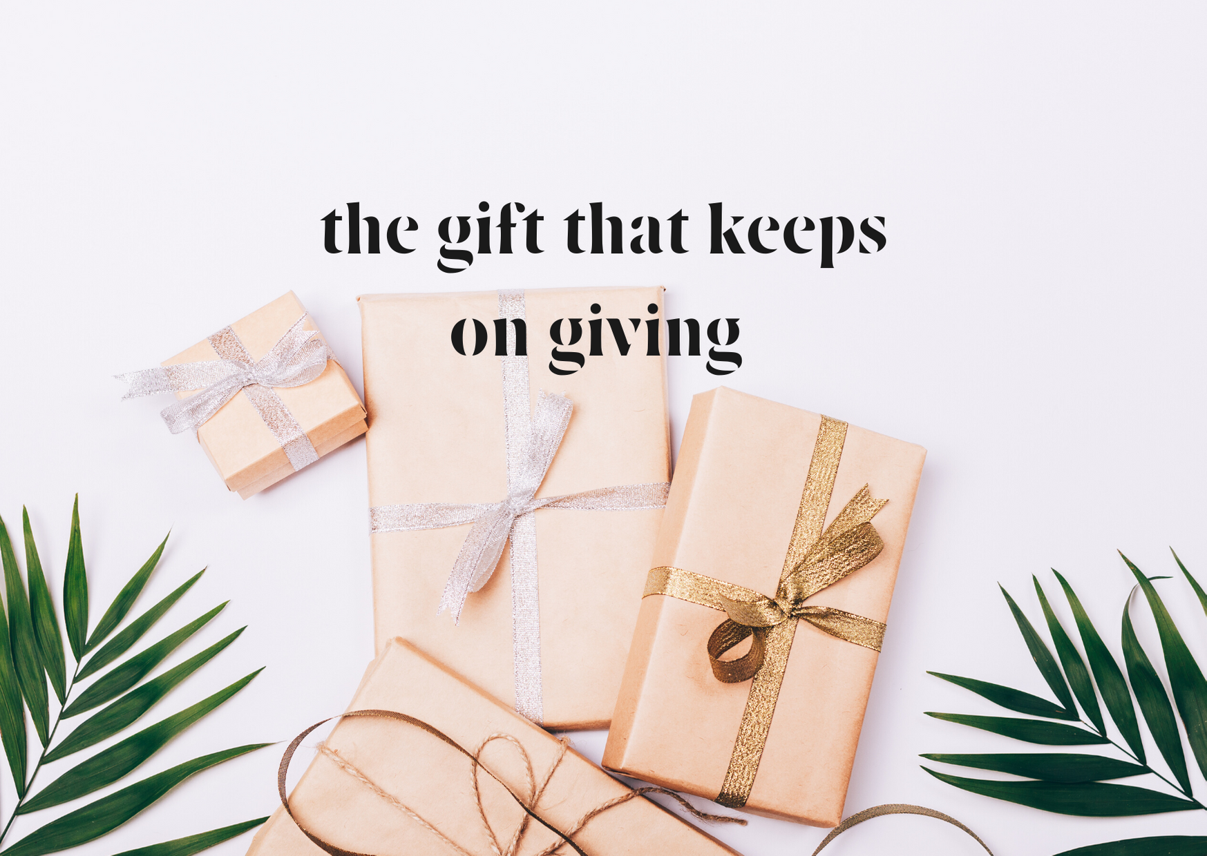 the-gift-that-keeps-on-giving-4-.png