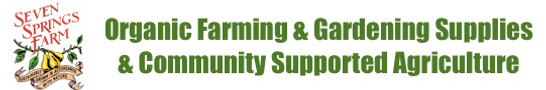 Seven Springs Organic Farming & Gardening Supplies and C.S.A.