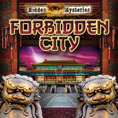 Hidden Mysteries The Forbidden City