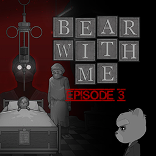 Bear With Me: Episode 3