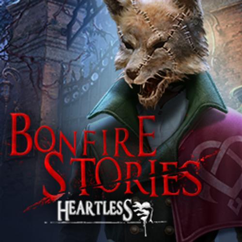 Bonfire Stories: Heartless