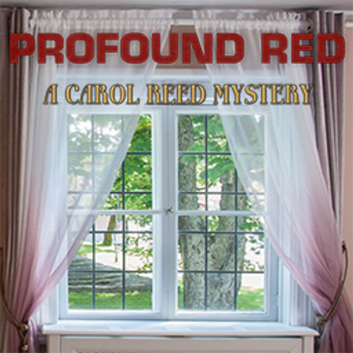 Profound Red: A Carol Reed Mystery